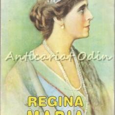 Regina Maria - Nicolae Iorga - Carte Cultura generala
