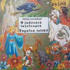 O JUDECATA INTELEAPTA. TUGULEA TAICHII - Petre Ispirescu (DISC VINIL) - Muzica pentru copii