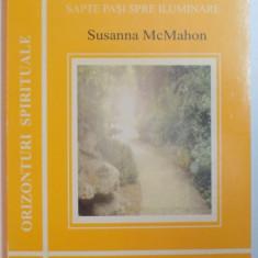 PELERINUL DIN NOI, SAPTE PASI SPRE ILUMINARE de SUSANNA MCMAHON, 2000 - Carte ezoterism
