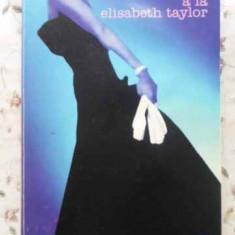 O Toaleta La La Elisabeth Taylor - Rodica Ojog-brasoveanu, 408448 - Carte politiste