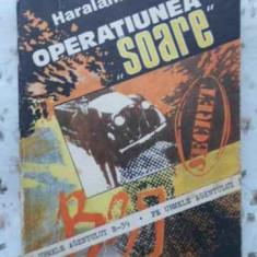 Operatiunea Soare - Haralamb Zinca, 408283 - Carte politiste