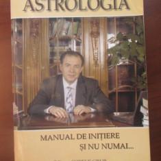 Astrologia: Manual de initiere si nu numai... - Carte astrologie
