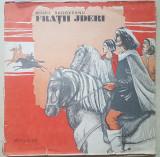 FRATII JDERI - Mihail Sadoveanu (DISC VINIL)