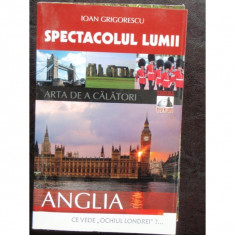 SPECTACOLUL LUMII ANGLIA - IOAN GRIGORESCU