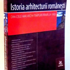 ISTORIA ARHITECTURII ROMANESTI de GRIGORE IONESCU, EDITIA A II-A, 2007 - Carte Arhitectura