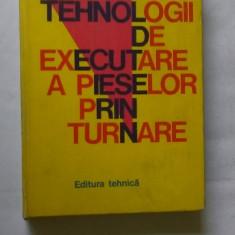 TEHNOLOGII DE EXECUTARE A PIESELOR PRIN TURNARE – C. STEFANESCU, I.CAZACU - Carti Metalurgie