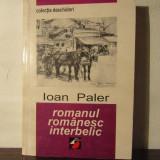 ROMANUL ROMANESC INTERBELIC-IOAN PALER