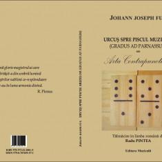 Johann Joseph Fux, Urcus spre piscul muzelor, trad. de Radu Pintea - Carte despre internet