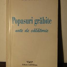 POPASURI GRABITE.NOTE DE CALATORIE-ALEXANDRU BACIU - Carte de calatorie