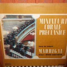 -Y-  MINIATURI CORALE PRECLASICE - CORUL DE CAMERA MADRIGAL