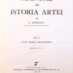MANUAL DE ISTORIA ARTEI de G. OPRESCU, VOL I, EDITIA IV-A, 1946 - Carte Istoria artei
