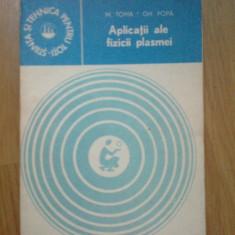 D9 Aplicatii Ale Fizicii Plasmei - M. Toma, Gh. Popa - Carte Fizica