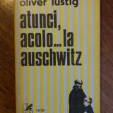 Atunci, acolo...la Auschwitz - Oliver Lustig /  R4P1F