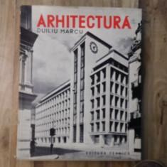 ARHITECTURA, 50 LUCRARI EXECUTATE SAU PROIECTATE DE LA 1912-1960 DE DUILIU MARCU - Carte Arhitectura
