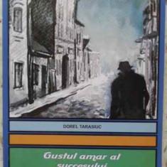 Gustul Amar Al Succesului - Dorel Tarasiuc, 408590 - Carte politiste