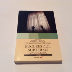 Bucurestiul Subteran Sinuciderea - Adrian Majuru Florin Alexandru Stanescu