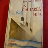 Demostene Botez - In cautarea mea -Calatorii - Prima Ed. 1933 Ed. Adeverul - Carte de calatorie