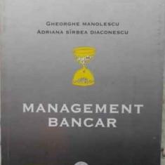 Management Bancar - Gh. Manolescu, Adriana Sirbea Diaconescu, 408605 - Carte Marketing