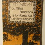 ION MITICAN - CU MIHAI EMINESCU SI ION CREANGA PRIN TARGUL IESILOR - Istorie