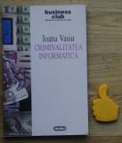 Criminalitatea informatica Ioana Vasiu