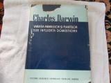 Charles Darwin - Variatia animalelor si plantelor