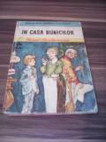IN CASA BUNICILOR-IONEL TEODOREANU COLECTIA BIBLIOTECA PENTRU TOTI COPIII 1979