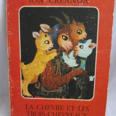 (T) La chevre et les trois chevreaux - Ion Creanga, lb franceza 1981 carte copii