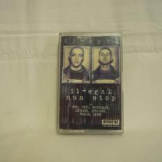 Vand caseta audio Il-egal-Non Stop, originala, raritate - Muzica Hip Hop cat music, Casete audio
