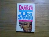 OCHII SFINXULUI - Erich Von Daniken - Editura Eleusis, 1998, 190 p.