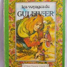 (T) Les voyages de Gulliver - Jonathan Swift, limba franceza, 1985 carte copii - Carte in franceza