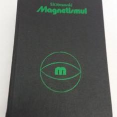 MAGNETISMUL* PROPRIETĂȚILE MAGNETICE ALE SUBSTANȚELOR / S.V. VONSOVSKI/1981/B* - Carte Fizica
