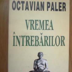 n6 Vremea Intrebarilor- Octavian Paler