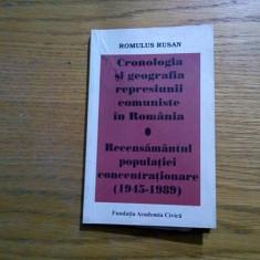 CRONOLOGIA SI GEOGRAFIA REPRESIUNII COMUNISTE IN ROMANIA - Romulus Rusan - 2007