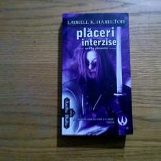 PLACERI INTERZISE - Laurell K. Hamilton - Editura Tritonic, 2006, 366 p. - Carte Horror