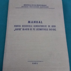 MANUAL PENTRU DESERVIREA GENERATORULUI DE ABUR VAPOR OK -4616 DE PE LOCOMOTIVE