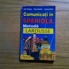 Comunicati in SPANIOLA * Metoda Larousse - Jean Chapron - Teora, 1998, 287 p. - Curs Limba Spaniola