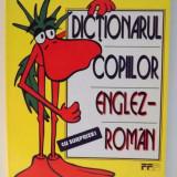 DICTIONARUL COPIILOR ENGLEZ-ROMAN CU SURPRIZE! de ALEXANDRA-CATRINA CIORNEI, 1997 - Carte de povesti