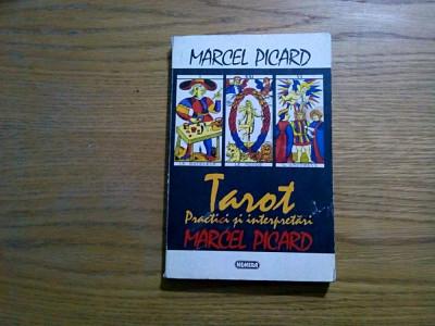 TAROT * Practici si Interpretari - Marcel Picard - Editura Nemira, 1994, 301 p. foto