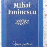 Opera Poetica - Mihai Eminescu, 404012 - Carte poezie