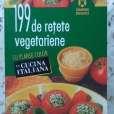 199 De Retete Vegetariene - Necunoscut, 404107 - Carte Retete culinare internationale