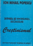 ION MIHAIL POPESCU - ISTORIA SI SOCIOLOGIA RELIGIILOR CRESTINISMUL