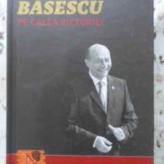 Pe Calea Victoriei - Traian Basescu In Dialog Cu Radu Moraru (nasul), 403759 - Carte Politica