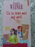Eu Cu Sora Mea Mai Mica - Jennifer Weiner ,403707