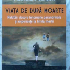 Viata De Dupa Moarte - Patricia Pearson, 404097 - Carti Budism