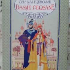 Cele Mai Frumoase Basme Persane - Necunoscut, 403994 - Carte Basme
