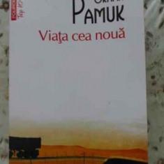 Viata Cea Noua - Orhan Pamuk ,403627