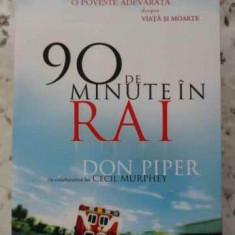 90 De Minute In Rai - Don Piper, 403934 - Carti Budism