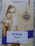 Onoare - Elif Shafak ,403908