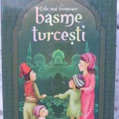 Cele Mai Frumoase Basme Turcesti - Necunoscut, 403995 - Carte Basme