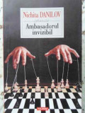 Ambasadorul Invizibil - Nichita Danilov ,403887